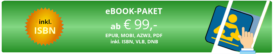 Starten Sie Ihr eBook-Paket - inkl. ISBN und Titeleintragung!